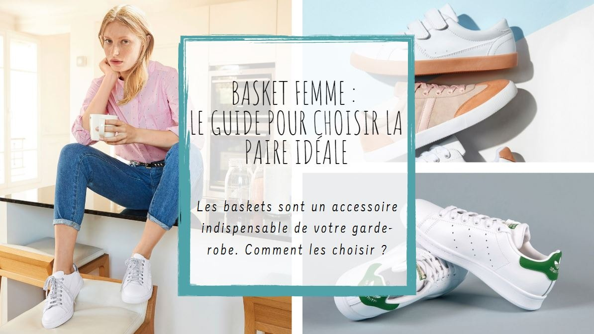 Basket femme : le guide pour choisir la paire idéale | La