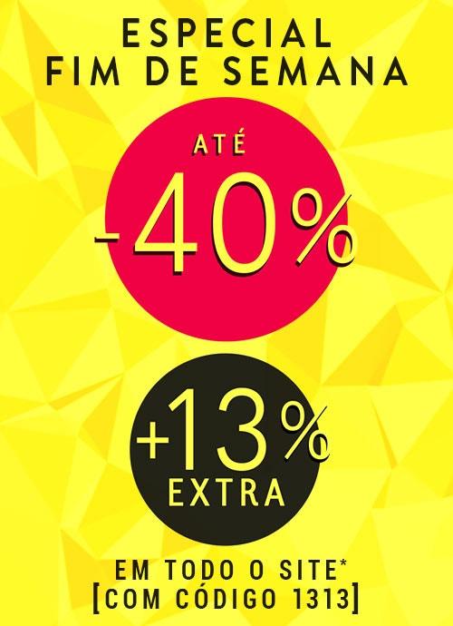 Especial Fim De Semana: Reduções até -40% +13% EXTRA com o código 1313