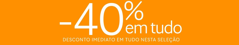 Seleção TUDO a -40%