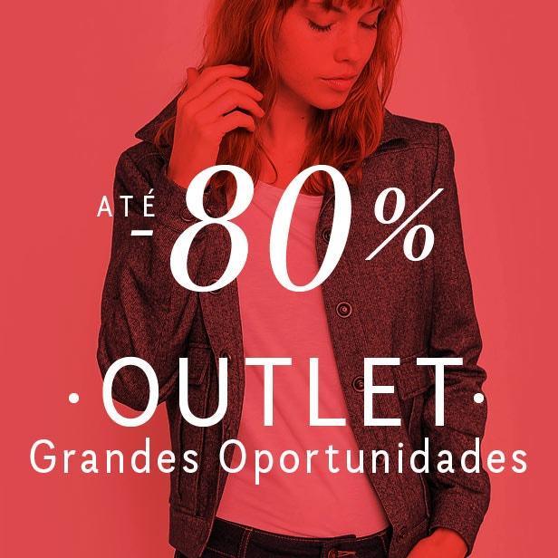 OUTLET: Grandes Oportunidades Até -80%