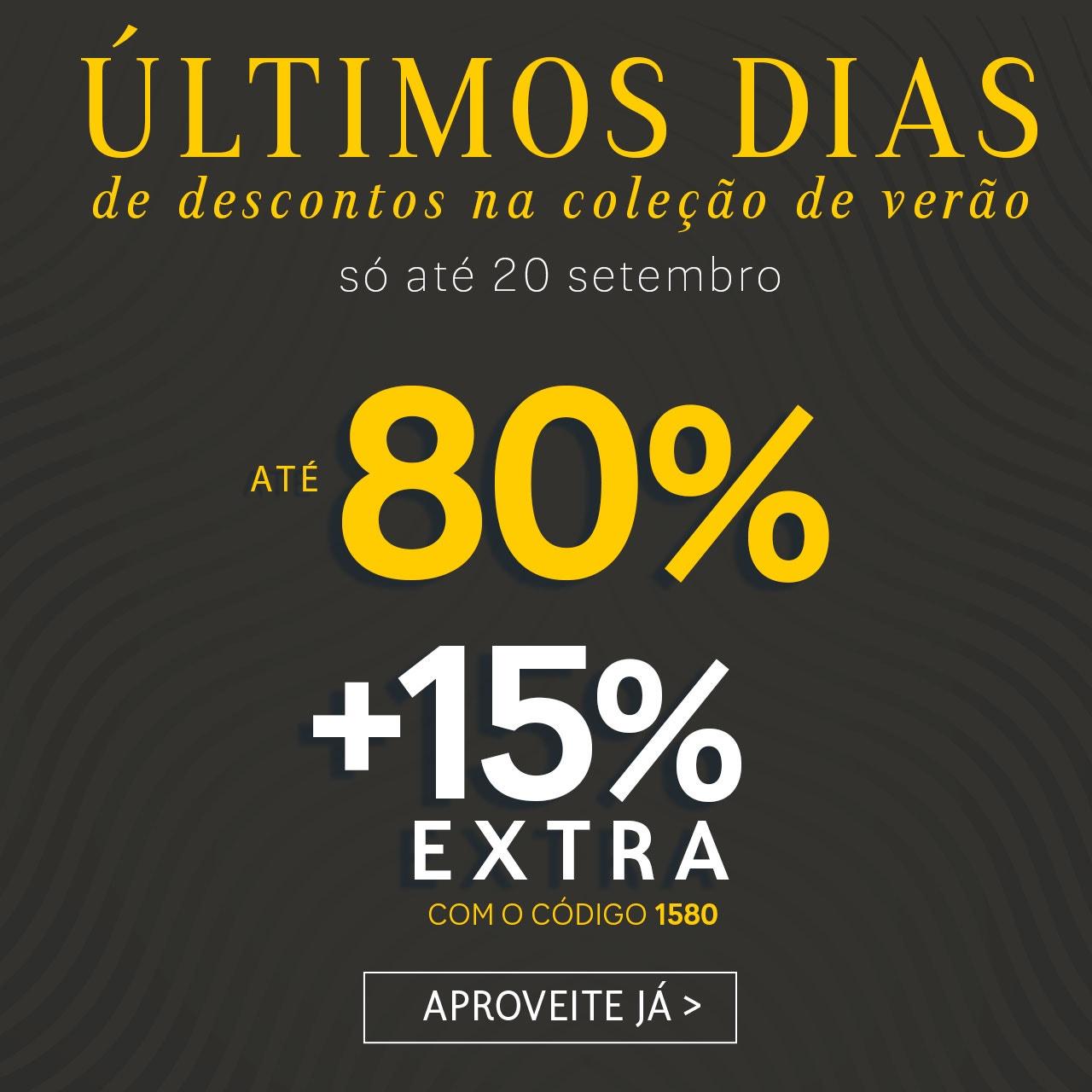 Reduções até 80% + 15%EXTRA - Últimos dias