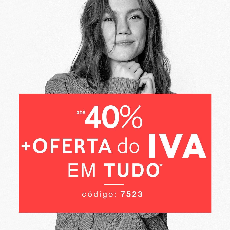 até -40%  + oferta do IVA