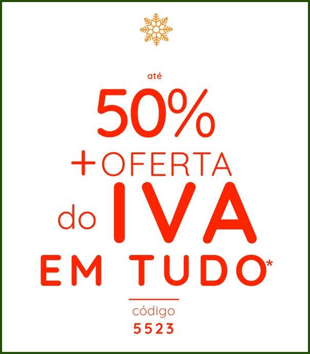 até 50% + oferta do IVA