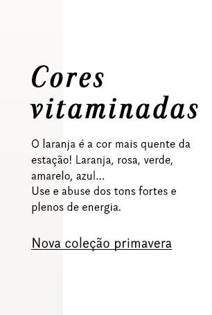 Cores vitaminadas - ver toda a coleção primavera 2017