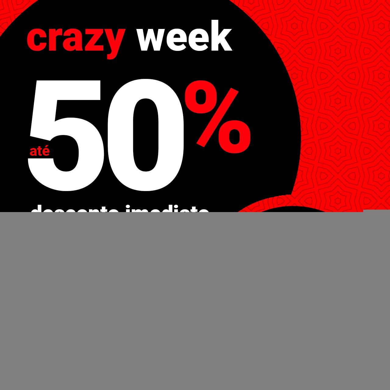 Crazy Week até -50% +10% EXTRA