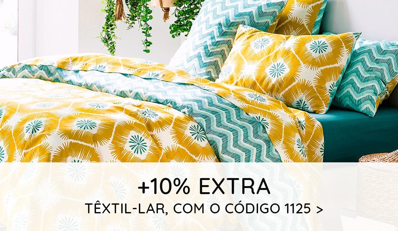 +10% EXTRA Têxtil-Lar