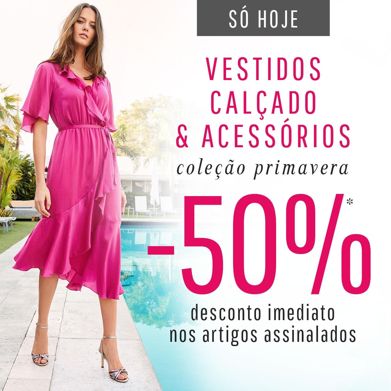 Só Hoje -50% em vestidos, calçado e acessórios