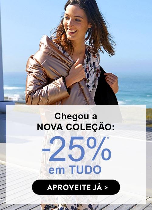Chegou a nova coleção com -25% em TUDO: Aproveite já!