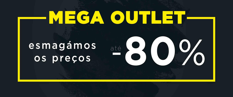 Mega Outlet: reduções até -80%!