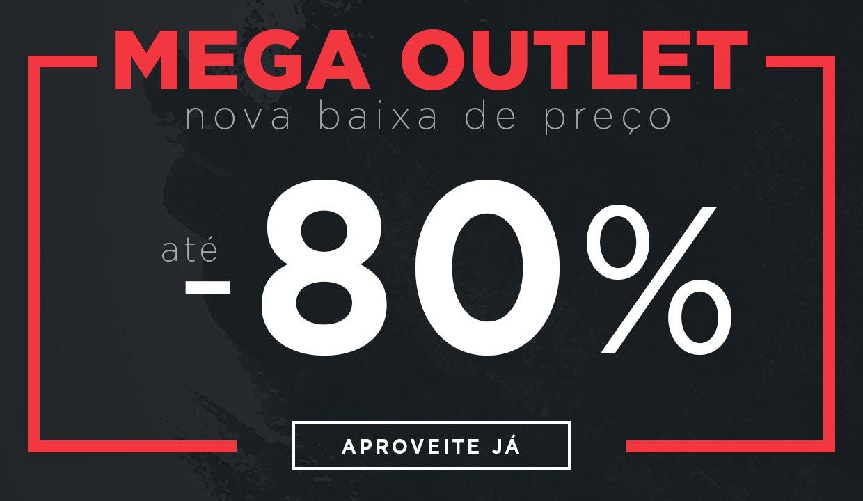 Mega Outlet: baixa de preço! Reduções até -80%!