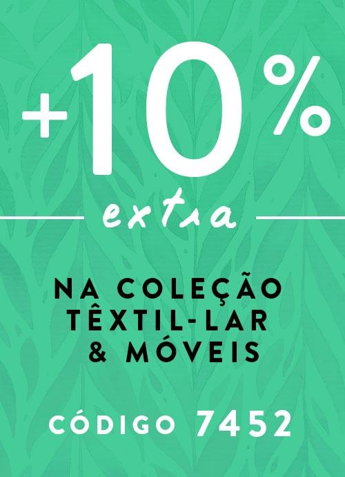 +10% Extra na Coleção Têxtil-lar & Móveis