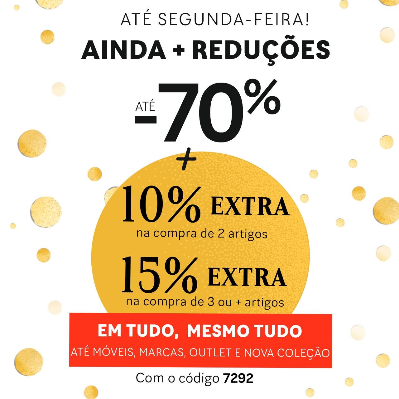 até -70% + 15%EXTRA na compra de 3 ou mais artigos