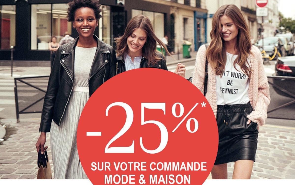 -25%* sur votre commande Mode & Maison