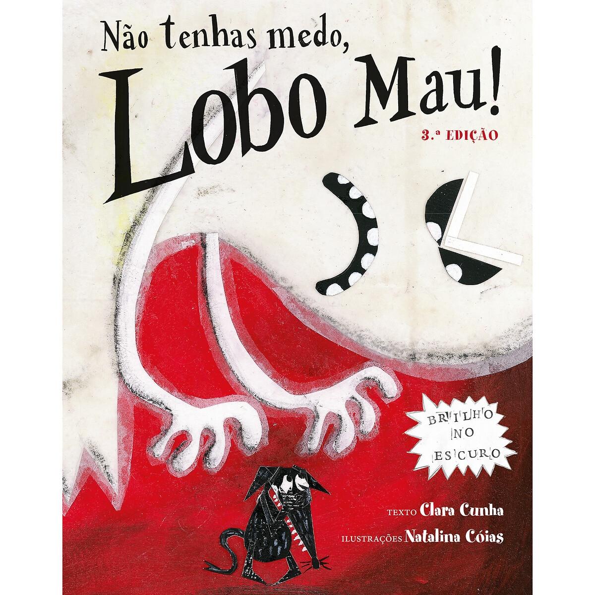 LIVROS HORIZONTE - Livros Horizonte Livro Não tenhas medo, Lobo Mau!