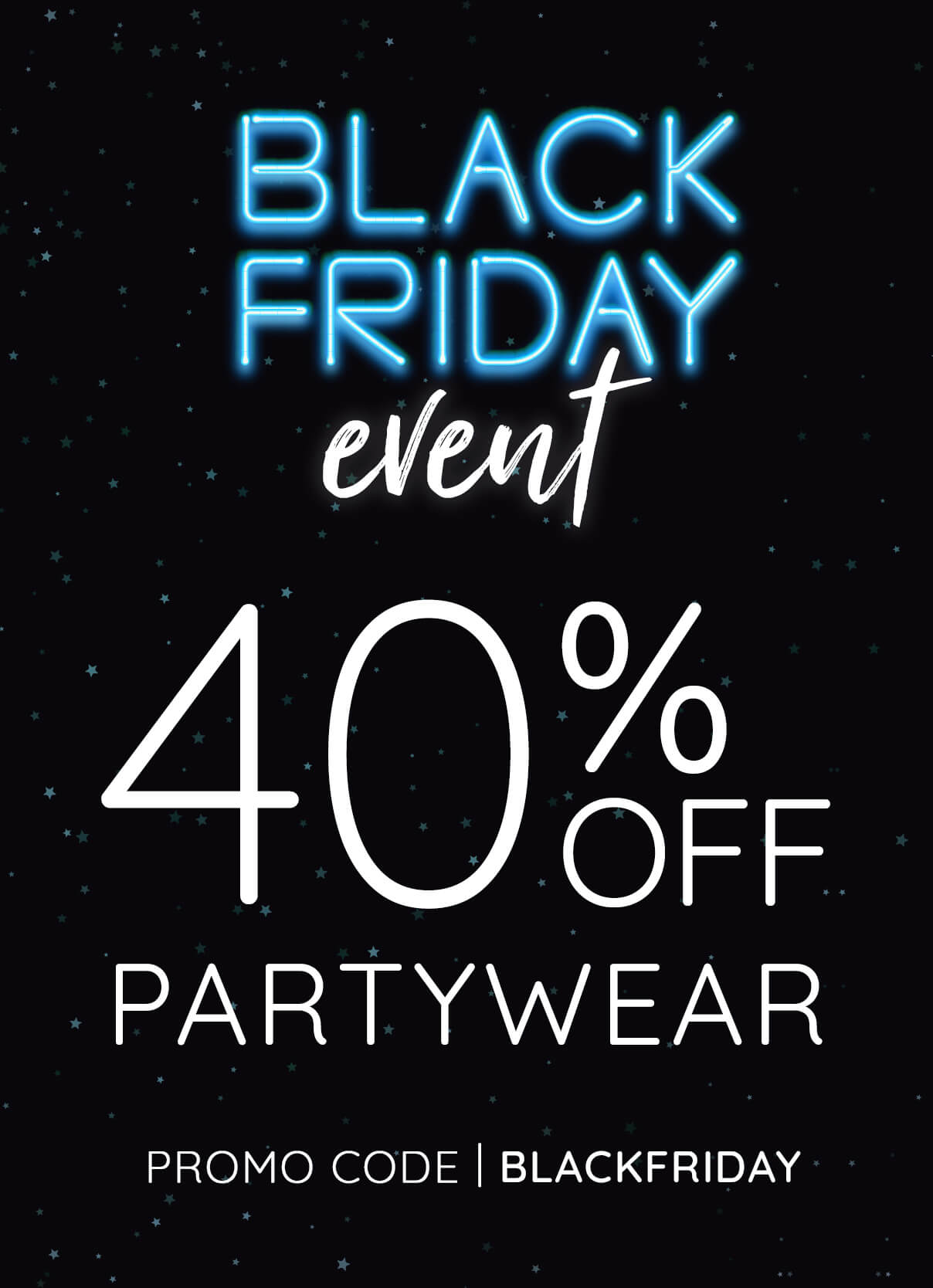 Black Friday Event - 40% Off Partywear