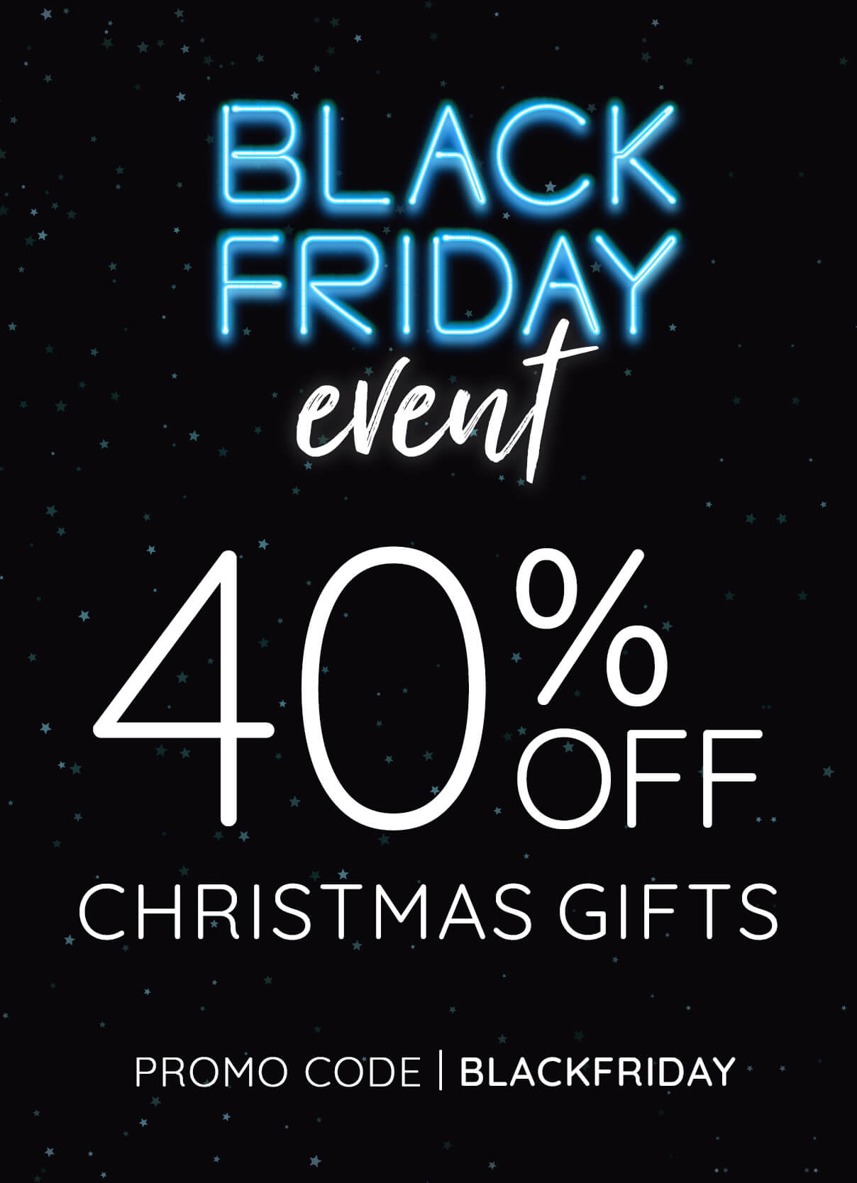 Black Friday Event - 40% Off Christmas Gifts