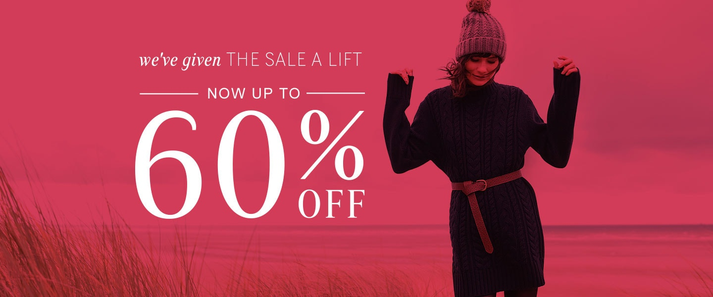 We've given the sale a lift - Now Up To 60% OFF