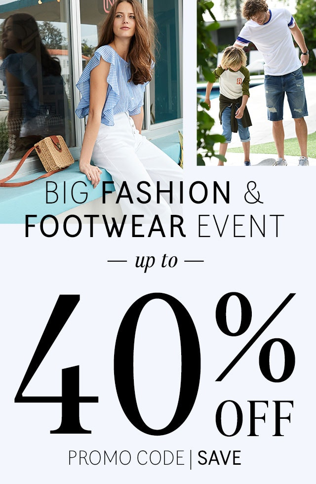 Big Fashion and Footwear Event - Up To 40% Off