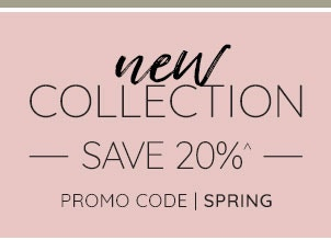 New Collection - Save 20%
