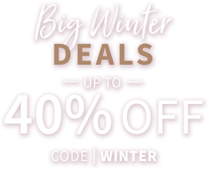 Big Winter Deals - Up to 40% off with code WINTER